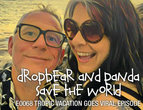 POD E0068: Tropical Vacation Goes Viral Episode