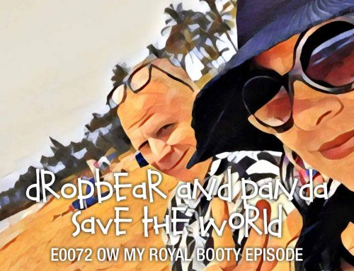 POD E0072: Ow My Royal Booty